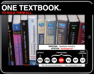 TERMINAL ANACHRONISM: The Textbook Industry (ENDANGERED)