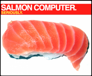 It's Okay to Make Computers out of Fish Because They Don't Have any Feelings.